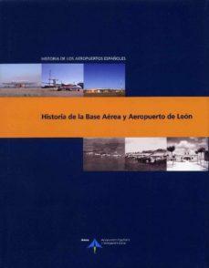 Portada de Historia De La Base Aerea Y Aeropuerto De Leon