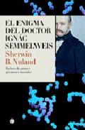 Portada de El Enigma Del Doctor Ignac Semmelweis: Fiebres Del Parto Y Germen Es Mortales