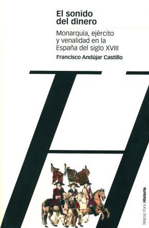 Portada de El Sonido Del Dinero: Monarquia, Ejercito Y Venalidad En La Españ A Del Siglo Xxi