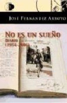 Portada de No Es Un Sueño: Diario (1954-2006)