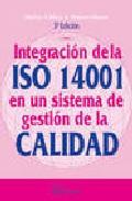 Portada de Integracion De La Iso 14001 En Un Sistema De Gestion De La Calida D