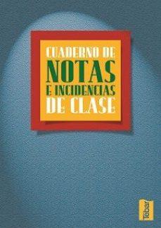 Portada de Cuaderno De Notas E Incidencias De Clase