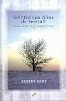 Portada de Veinticinco Años De Gestalt: Memorias De Un Gestaltista Precoz