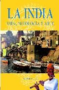 Portada de La India: Vida, Mitologia Y Arte