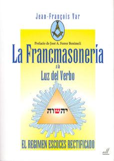 Portada de La Francmasoneria A La Luz Del Verbo