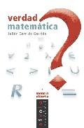 Portada de Verdad Matematica: Introduccion A Los Fundamentos De La Matematic A