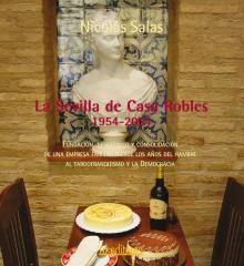 Portada de La Sevilla De Casa Robles. 1954-2004: Fundacion, Desarrollo Y Con Solidacion De Una Empresa Familiar Desde Los Años Del Hambre Al Tardofranquismo Y La Democracia