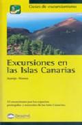 Portada de Excursiones En Las Islas Canarias: 32 Excursiones Por Los Espacio S Protegidos Y Naturales De Las Islas Canarias