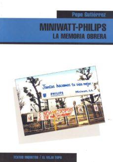 Portada de Miniwatt-philips: La Memoria Obrera (el Viejo Topo)