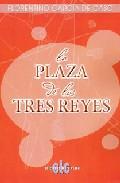Portada de La Plaza De Los Tres Reyes