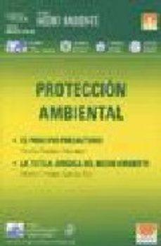 Portada de Proteccion Ambiental: El Principio Precautorio, La Tutela Juridic A Del Medio Ambiente