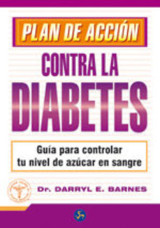 Portada de Plan De Accion Contra La Diabetes: Guia Para Controlar Tu Nivel D E Azucar En Sangre