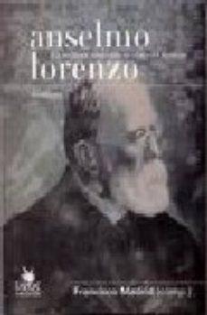Portada de Anselmo Lorenzo: Un Militante Proletario En El Ojo Del Huracan