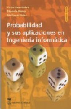 Portada de Probabilidad Y Sus Aplicaciones En Ingenieria Informatica (2ª Ed. )