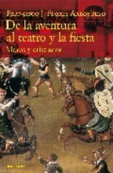 Portada de De La Aventura Al Teatro Y La Fiesta: Moros Y Cristianos
