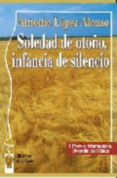 Portada de Soledad De Otoño, Infancia De Silencio
