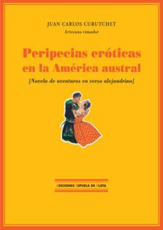 Portada de Peripecias Eroticas En La America Austral: Novela De Aventuras En Verso Alejandrino