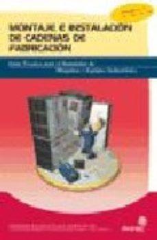 Portada de Instalador De Maquinas Y Equipos De Industriales: Montaje E Insta Lacion De Cadenas De Fabricacion