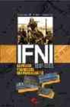 Portada de Ifni: La Prensa Y La Guerra Que Nunca Existio: 1957-1958