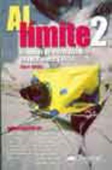 Portada de Al Limite 2: Historias De Supervivencia En Roca, Nieve Y Hielo