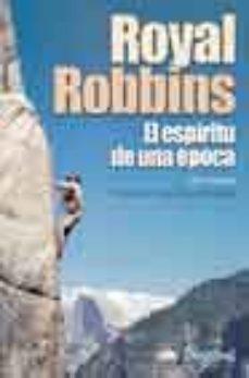 Portada de Royal Robbins: El Espiritu De Una Epoca