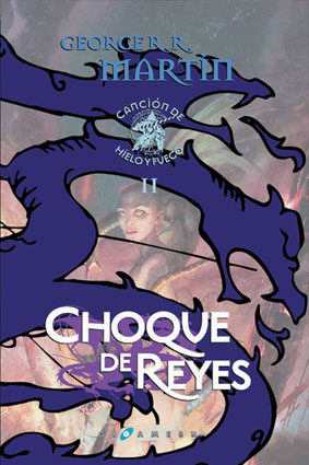 Portada de Choque De Reyes (ed. Lujo) (saga Cancion De Hielo Y Fuego 2)