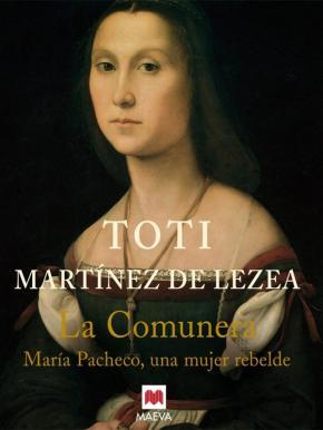Portada de La Comunera: Maria Pacheco, Una Mujer Rebelde