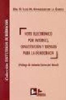Portada de Voto Electronico Por Internet, Constitucion Y Riesgos Para La Democracia.