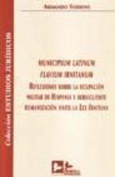 Portada de Municipium Latinum Flavium Irnitanum: Reflexiones Sobre La Ocupac Ion Militar De Hispania Y Subsiguiente Romanizacion Hasta La Lex Irnitana