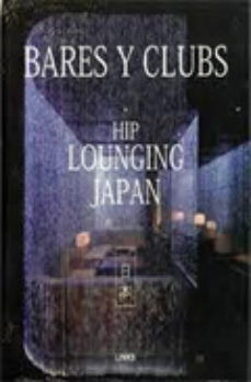 Portada de Bares Y Clubs Hip Lounging: Japan