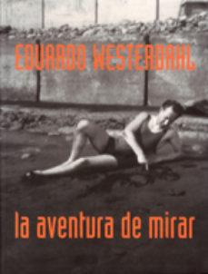 Portada de Eduardo Westerdhal: La Aventura De Mirar
