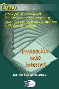 Portada de Proteccion Ante Internet (como Proteger El Ordenador)