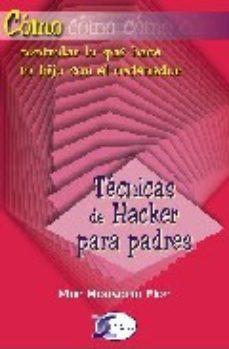 Portada de Tecnicas De Hacker Para Padres
