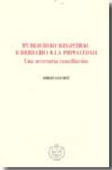 Portada de Publicidad Registral Y Derecho A La Privacidad: Una Necesaria Con Ciliacion