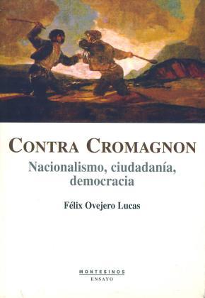Portada de Contra Cromagnon: Nacionalismo, Ciudadania Y Democracia (montesin Os)