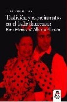 Portada de Tradicion Y Experimentos En El Baile Flamenco: Rosa Montes & Albe Rto Alarcon