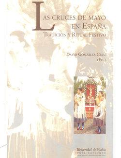 Portada de Las Cruces De Mayo En España: Tradicion Y Ritual Festivo