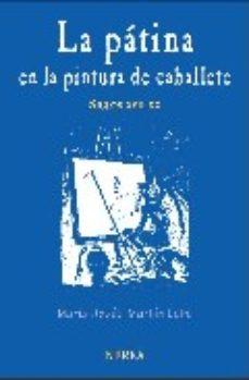 Portada de La Patina En La Pintura De Caballete (siglos Xvii-xx)