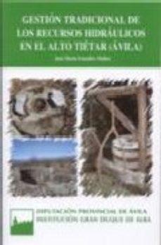 Portada de Gestion Tradicional De Los Recursos Hidraulicos En El Alto Tietar (avila)