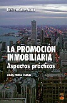 Portada de La Promocion Inmobiliaria: Aspectos Practicos (4ª Ed.)