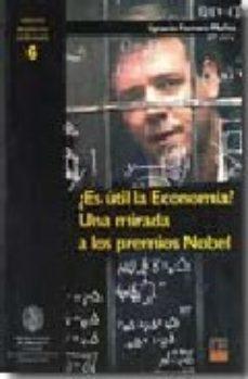 Portada de ¿Es Util La Economia ? Una Mirada A Los Premios Nobel