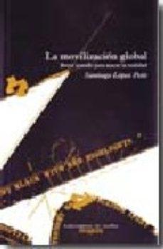 Portada de La Movilizacion Global: Breve Tratado Para Atacar La Realidad