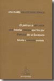 Portada de Patriarca Del Valle: Una Novela-revista Escrita Por Patricio De L A Escosura (estudio Y Seleccion Anotada)