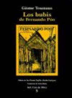 Portada de Los Bubis De Fernando Poo. Descripcion Monografica Etnologica De Una Tribu De Negros Del Africa Occidental (edicion De Jose Ramon Trujillo Y Basilio Rodriguez)
