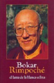Portada de Bokar Rimpoche El Lama De La Blanca Colina