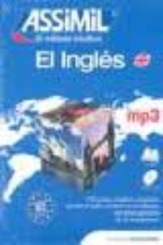 Portada de El Ingles: Assimil El Metodo Intuitivo (pack Mp3: Libro + Cd Mp3) (sin Esfuerzo)