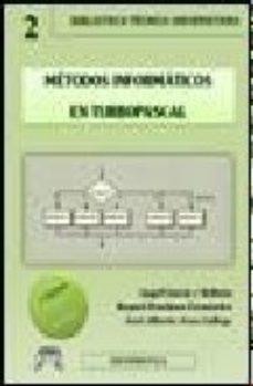 Portada de Metodos Informaticos En Turbopascal (3ª Edicion)