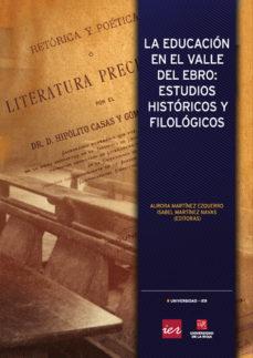 Portada de La Educacion En El Valle Del Ebro: Estudios Historicos Y Filologicos
