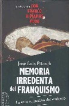 Portada de Memoria Irredenta Del Franquismo