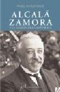 Portada de Alcala Zamora Y La Agonia De La Republica